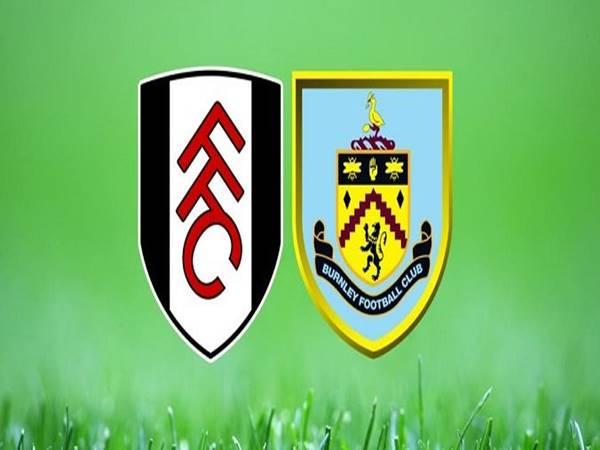 Nhận định Fulham vs Burnley, 02h00 ngày 11/5